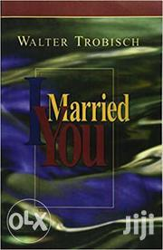 I Married You - Walter Trobisch | Books & Games for sale in Nairobi, Nairobi Central