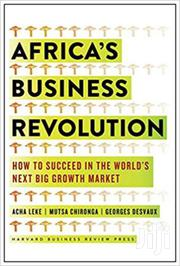 Africa's Business Revolution -acha  Leke And Mutsa Chironga | Books & Games for sale in Nairobi, Nairobi Central
