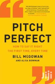 Pitch Perfect -bill Mcgowan And Alisa Bowman | Books & Games for sale in Nairobi, Nairobi Central