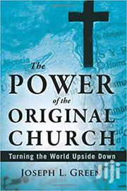 The Power Of The Original Church -joseph Green | Books & Games for sale in Nairobi, Nairobi Central