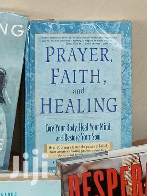 Prayer, Faith, And Healing: Cure Your Body, Heal Your Mind