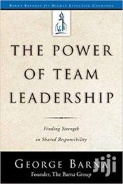 The Power Of Team Leadership-george Barna | Books & Games for sale in Nairobi, Nairobi Central