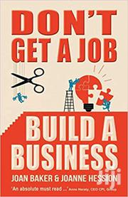Don't Get A Job Build A Business-joan Baker And Joanne Hession | Books & Games for sale in Kirinyaga, Kerugoya