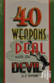 40 Weapons To Deal With The Devil-g.F Oyor | Books & Games for sale in Nairobi, Kileleshwa