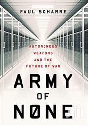 Army Of None-paul Scharre | Books & Games for sale in Nairobi, Nairobi Central