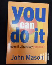 Book Details You Can Do It: Even If Others Say You Can't John Mason | Books & Games for sale in Nairobi, Nairobi Central