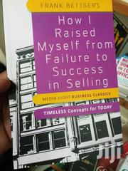 How I Raised Myself From Failure To Success In Selling - Frank Bettgar | Books & Games for sale in Nairobi, Nairobi Central