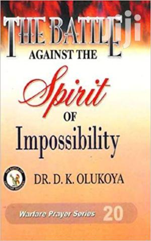 The Battle Against The Spirit Of Impossibility Dr Olukoya