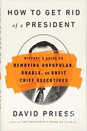How To Get Rid Of A President-david Priess | Books & Games for sale in Nairobi, Nairobi Central