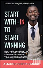 Start With In To Start Winning Amadou Chico Cissoko | Books & Games for sale in Nairobi, Nairobi Central
