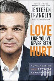 Love Like You Have Never Been Hurt-jentezen Franklin | Books & Games for sale in Nairobi, Nairobi Central