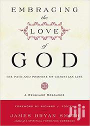 Embracing The Love Of God James Bryan Smith | Books & Games for sale in Nairobi, Nairobi Central
