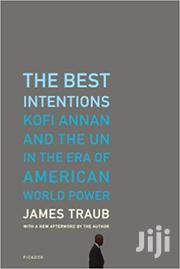 The Best Intentions James Traub | Books & Games for sale in Nairobi, Nairobi Central