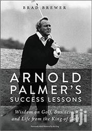 Arnold Palmer's Success Lessons Wisdom On Golf Business Brad Brewer | Books & Games for sale in Nairobi, Nairobi Central