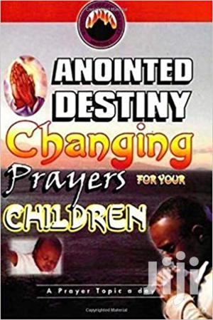 Anointed Destiny Changing Prayers for Your Children