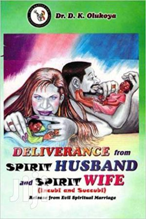 Deliverance From Spirit Husband And Spirit Wife Dr Olukoya