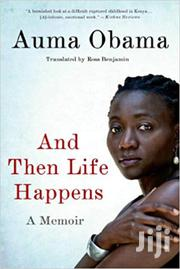 And Then Life Happens- Auma Obama | Books & Games for sale in Nairobi, Nairobi Central