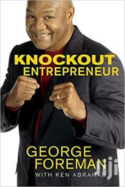 Knockout Entreprenuer- George Foreman | Books & Games for sale in Nairobi, Nairobi Central
