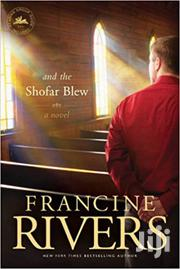 And The Shofar Blew Francine Rivers | Books & Games for sale in Nairobi, Nairobi Central