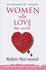 Women Who Love Too Much -robin Norwood | Books & Games for sale in Nairobi, Nairobi Central