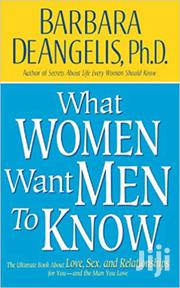 What Women Want Men To Know- Barbara De Angelis | Books & Games for sale in Nairobi, Nairobi Central