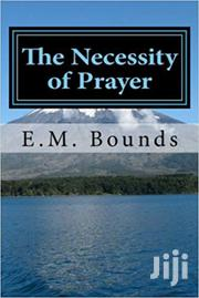 Necessity Of Prayer-e.M Bounds | Books & Games for sale in Nairobi, Nairobi Central