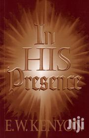In His Presence-e.W Kenyon | Books & Games for sale in Nairobi, Nairobi Central