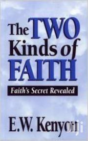 The Two Kinds Of Faith-e.W Kenyon | Books & Games for sale in Nairobi, Nairobi Central