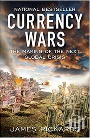 Currency Wars-james Rickards | Books & Games for sale in Nairobi, Nairobi Central