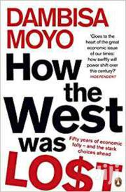 How The West Was Lost-dambisa Moyo | Books & Games for sale in Nairobi, Nairobi Central