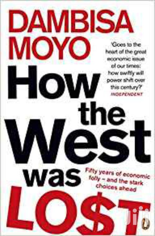How The West Was Lost-dambisa Moyo