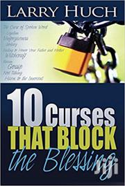 10 Curses That Block The Blessings Larry Huch | Books & Games for sale in Nairobi, Nairobi Central