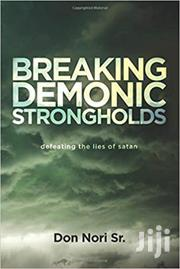 Breaking Demonic Strongholds Don Nori Sr | Books & Games for sale in Nairobi, Nairobi Central