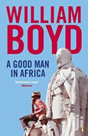 A Good Man In Africa-william Boyd | Books & Games for sale in Nairobi, Nairobi Central