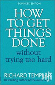 How to Get Things Done-Richard Templar | Books & Games for sale in Nairobi, Nairobi Central