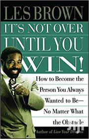 It's Not Over Until You Win -les Brown | Books & Games for sale in Nairobi, Nairobi Central