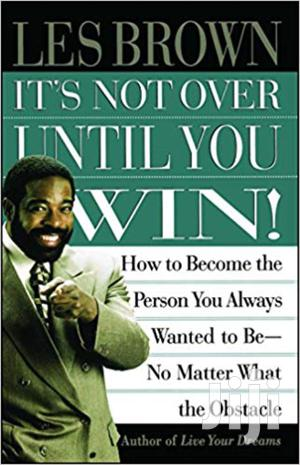 It's Not Over Until You Win -les Brown