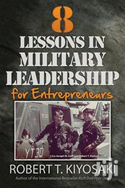 8 Lessons In Military Leadership - Robert Kiyosaki | Books & Games for sale in Nairobi, Nairobi Central