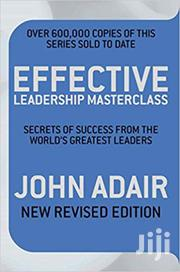 Effective Leadership Master Class John Adair | Books & Games for sale in Nairobi, Nairobi Central