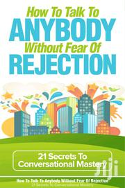How To Talk To Anybody Without Fear Of Rejection | Books & Games for sale in Nairobi, Nairobi South