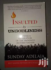 Insulted By Ungodliness - Sunday Adelaja | Books & Games for sale in Nairobi, Nairobi Central
