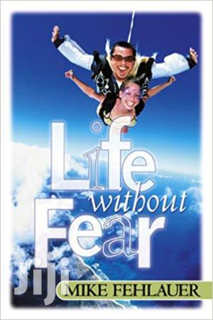 Life Without Fear-mike Fehlauer