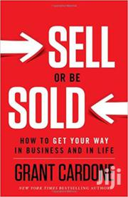 Sell Or Be Sold-grant Cardone   Books & Games for sale in Nairobi, Nairobi Central
