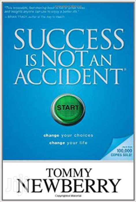 Success Is Not An Accident -tommy Newberry