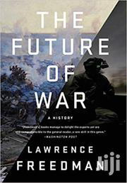The Future Of War-lawrence Freedman | Books & Games for sale in Nairobi, Nairobi Central