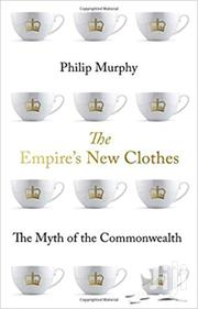 The Empire's New Clothes -philip Murphy | Books & Games for sale in Nairobi, Nairobi Central