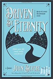 Driven By Eternity-john Bevere | Books & Games for sale in Nairobi, Nairobi Central