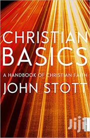Christian Basics - John Stott | Books & Games for sale in Nairobi, Nairobi Central
