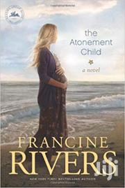 The Atonement Child-francine Rivers | Books & Games for sale in Nairobi, Nairobi Central