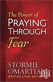The Power Of Praying Through Fear-stormie Omartian | Books & Games for sale in Nairobi, Nairobi Central